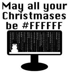 May all your Christmases be #FFFFFF